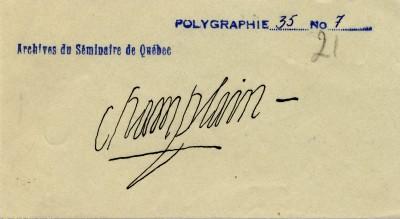 Musée de la civilisation, fonds d'archives du Séminaire de Québec, reproduction de la signature de Champlain, s.d., Polygraphie 35, no. 7.